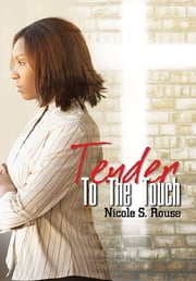 Tender to the Touch ebook by Nicole S. Rouse