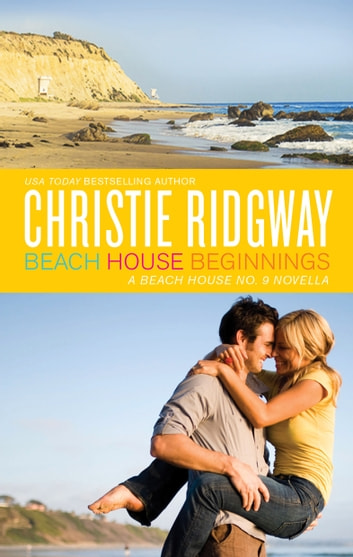 Beach House Beginnings ebook by Christie Ridgway