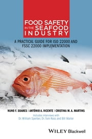 Food Safety in the Seafood Industry - A Practical Guide for ISO 22000 and FSSC 22000 Implementation ebook by Nuno F. Soares,António A. Vicente,Cristina M. A. Martins