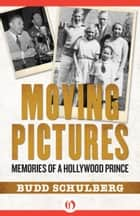 Moving Pictures ebook by Budd Schulberg