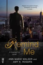 Remind Me ebook by Ann Marie Walker, Amy K. Rogers