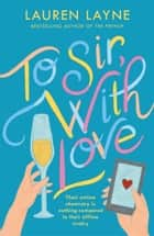 To Sir, With Love - Will their online chemistry translate to real life romance? ebook by