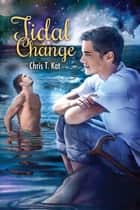 Tidal Change ebook by Chris T. Kat