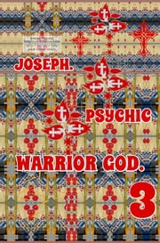 Joseph. Psychic Warrior God. Part 3. ebook by Joseph Anthony Alizio Jr,Edward Joseph Ellis,Vincent Joseph Allen