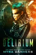 Delirium ebook by Myra Danvers