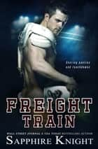 Freight Train ebook by Sapphire Knight