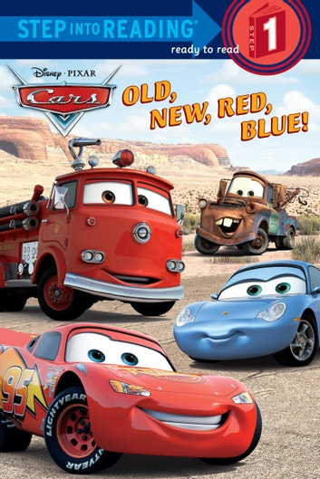 Old, New, Red, Blue! (Disney/Pixar Cars) eBook by RH Disney