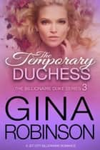 The Temporary Duchess - A Jet City Billionaire Romance ebook by Gina Robinson