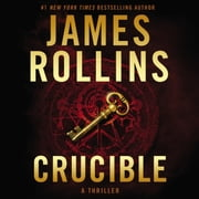 Crucible - A Thriller audiobook by James Rollins