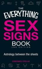 The Everything Sex Signs Book - Astrology between the sheets ebook by Constance Stellas
