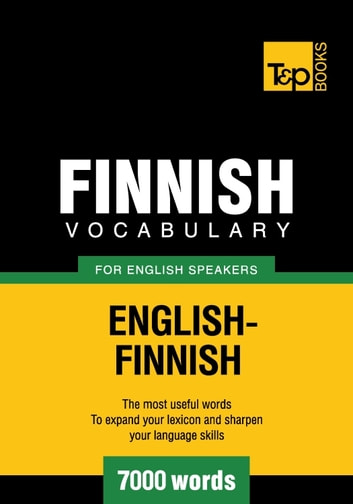 Finnish vocabulary for English speakers - 7000 words ebook by Andrey Taranov