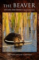 Hands on chemical ecology ebook by dietland mller schwarze the beaver its life and impact ebook by dietland mller schwarze fandeluxe Image collections
