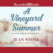 A Vineyard Summer audiobook by Jean Stone