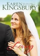 Loving ebook by Karen Kingsbury