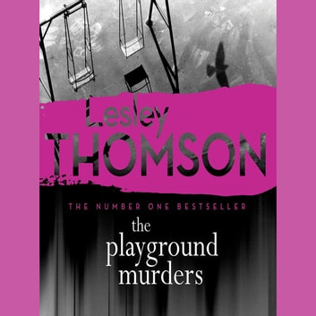 The Playground Murders: The Detective's Daughter, Book 7 audiobook by Lesley Thomson