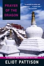 Prayer of the Dragon ebook by Eliot Pattison