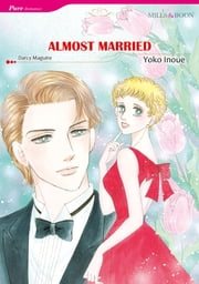 Almost Married (Mills & Boon Comics) - Mills & Boon Comics ebook by Darcy Maguire,Yoko Inoue