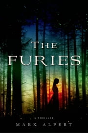 The Furies - A Thriller ebook by Mark Alpert