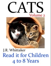 Cats (Read it book for Children 4 to 8 years) ebook by J. R. Whittaker