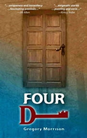Four D ebook by Gregory Morrison