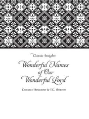 The Wonderful Names of Our Wonderful Lord ebook by Charles Hurlburt,T C Horton