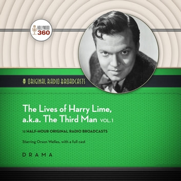 The Lives of Harry Lime, a.k.a. The Third Man, Vol. 1 audiobook by Hollywood 360,Hollywood 360