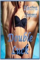 Double Luck ebook by Electra Simms