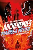 Archenemies 電子書 by Marissa Meyer