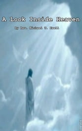 A Look Inside Heaven ebook by Michael Ewell