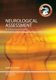 Neurological Assessment - A Clinician's Guide ebook by Karen Jones