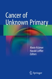 Cancer of Unknown Primary ebook by Alwin Krämer,Harald Löffler
