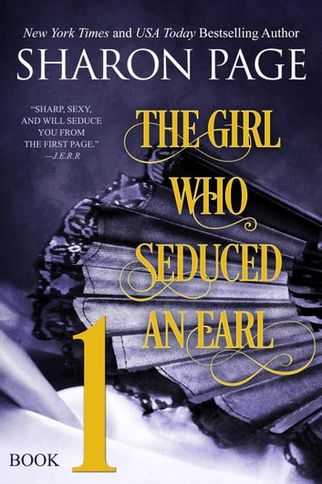 The Girl Who Seduced an Earl - Book 1 - The Girl Who Seduced an Earl, #1 ebook by Sharon Page