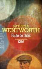 Faute de choix ebook by Eric MOREAU, Patricia WENTWORTH