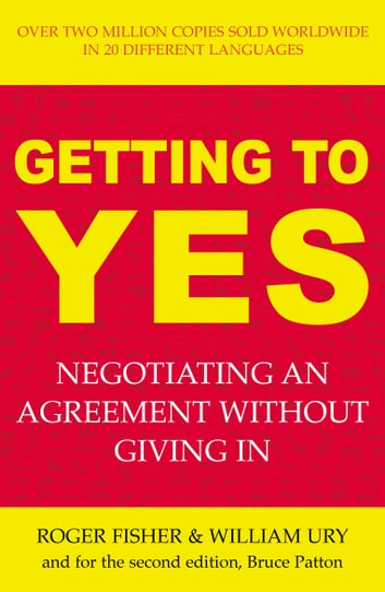 Getting to Yes - Negotiating an agreement without giving in ebook by Roger Fisher,William Ury