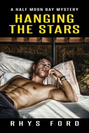 Hanging the Stars ebook by Rhys Ford
