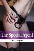 The Special Agent ebook by JJ Argus