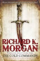 The Cold Commands ebook by Richard K. Morgan