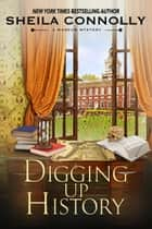 Digging Up History eBook by Sheila Connolly