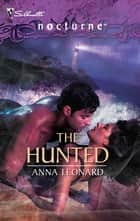 The Hunted ebook by Anna Leonard
