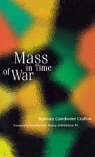 Mass in Time of War ebook by Barbara Cawthorne Crafton