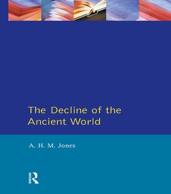 The Decline of the Ancient World ebook by A.H.M. Jones