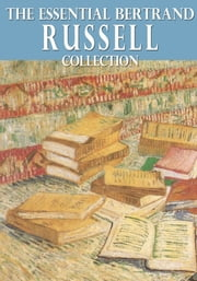 The Essential Bertrand Russell Collection ebook by Bertrand Russell