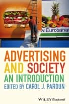 Advertising and Society - An Introduction ebook by Carol J. Pardun