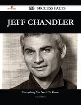 Jeff Chandler 143 Success Facts - Everything you need to know about Jeff Chandler ebook by Crystal Travis