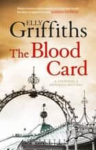 The Blood Card - Stephens and Mephisto Mystery 3 ebook by Elly Griffiths
