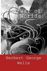 The War of the Worlds ebook by Herbert George Wells