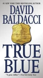 True Blue ebook by David Baldacci