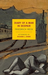 Diary of a Man in Despair ebook by Richard Evans,Friedrich Reck