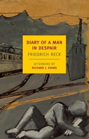 Diary of a Man in Despair ebook by  Friedrich Reck,Richard Evans,Paul Rubens