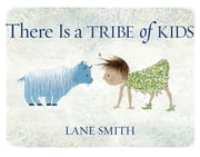 There Is a Tribe of Kids ebook by Lane Smith